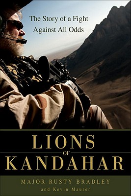 Lions of Kandahar By Bradley, Rusty/ Maurer, Kevin
